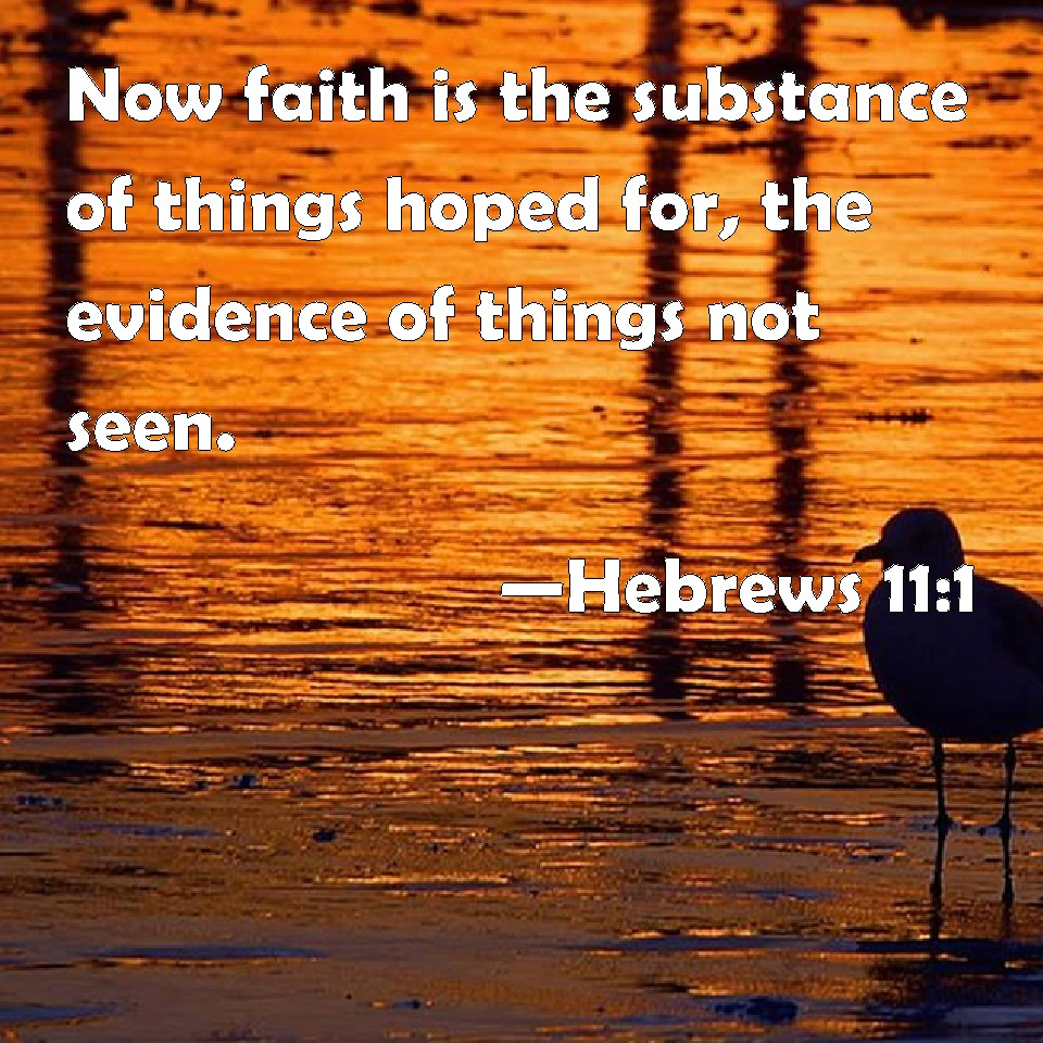The Substance of Things Hoped For (Hebrews 11:1)